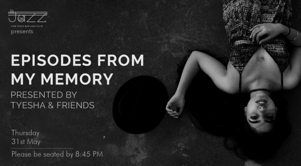 'Episodes from My Memory' : presented by Tyesha & friends