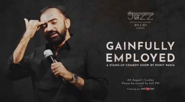 Gainfully Employed : A Stand-Up Comedy Show by Punit Pania