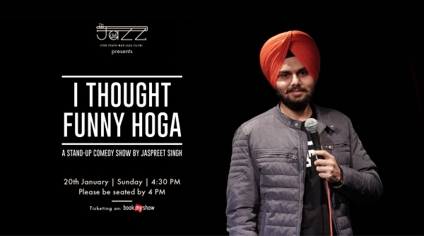 I Thought Funny Hoga : A Stand-up Comedy Show by Jaspreet Singh
