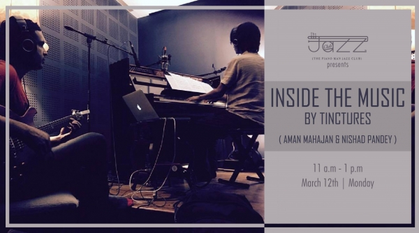 Inside The Music : Workshop by Tinctures (Aman & Nishad)