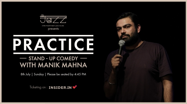 Practice : Stand-up Comedy with Manik Mahna