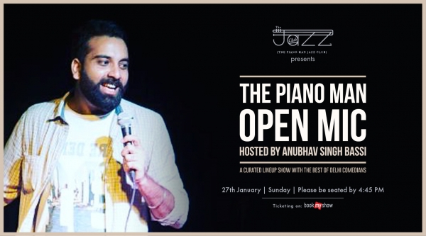 The Piano Man Open Mic : Hosted by Anubhav Singh Bassi