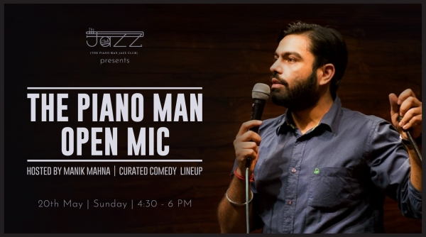 The Piano Man Open Mic | Hosted by Manik Mahna | Curated Comedy LineUp