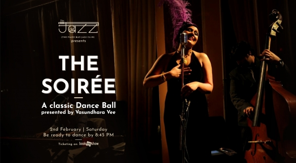 The Soiree : A classic Dance Ball presented by Vasundhara Vee