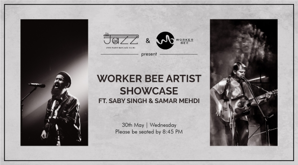 Worker Bee Artist Showcase ft. Saby Singh & Samar Mehdi